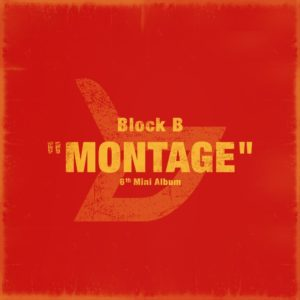 Block B「MONTAGE」
