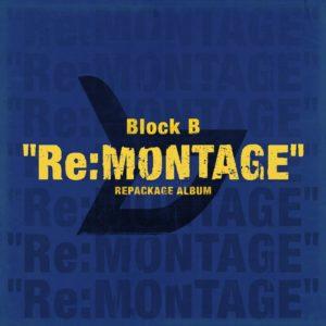 Block B「Re:MONTAGE」